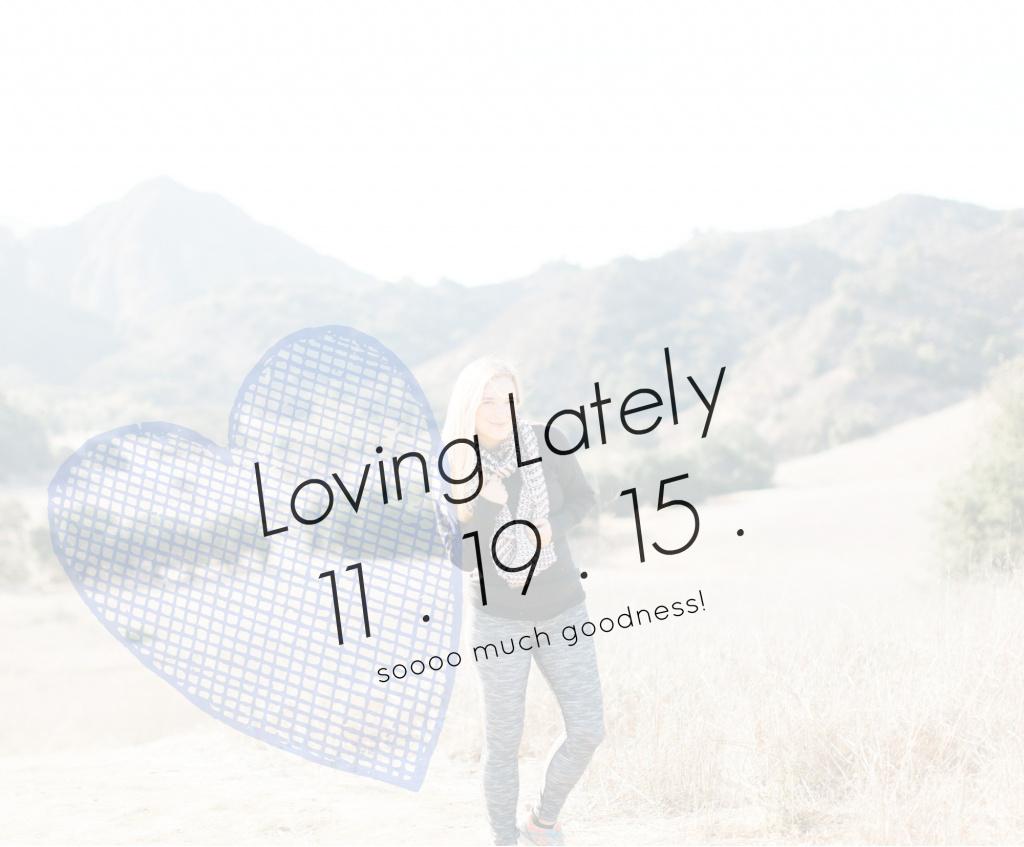 LovingLately11.19.15