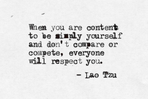 when-you-are-content-to-be-simply-yourself-and-dont-compare-or-compete-everyone-will-respect-you